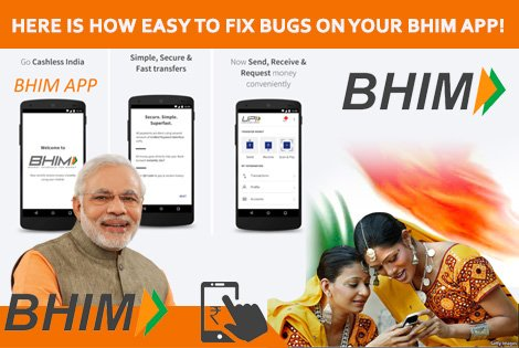 BHIM App – Guidelines to Bug Corrections, Download and Installations